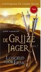 John Flanagan De Grijze Jager Boek 7 - Losgeld voor Erak
