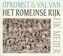 Fik Meijer Opkomst & val van het Romeinse Rijk