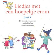 Kinderkoor Enschedese Muziekschool Liedjes met een hoepeltje erom - Deel 5 - De meest gezongen kinderliedjes van dit moment