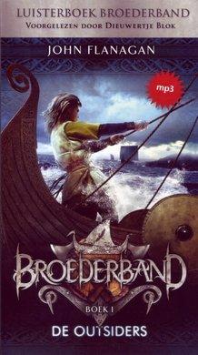 John Flanagan Broederband Boek 1 - De Outsiders - Voorgelezen door Dieuwertje Blok