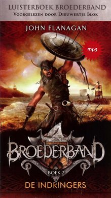 John Flanagan Broederband Boek 2 - De Indringers - Voorgelezen door Dieuwertje Blok