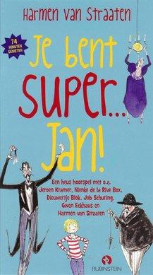 Harmen van Straaten Je bent Super... Jan! - Een heus hoorspel met o.a. Jeroen Kramer, Nienke de la Rive Box, Dieuwertje Blok, Job Schuring, Gwen Eckhaus en Harmen van Straaten