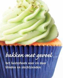 Judith Eurlings Bakken met gevoel - Een kookboek voor blinden en slechtzienden