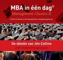 Ben Tiggelaar De ideeën van Jim Collins over ondernemingssucces - MBA in één dag - Management Classics II - Inzicht en advies van de belangrijkste managementgoeroes