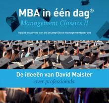 Ben Tiggelaar De ideeën van David Maister over professionals - MBA in één dag - Management Classics II - Inzicht en advies van de belangrijkste managementgoeroes