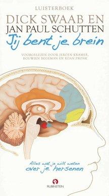 Dick Swaab Jij bent je brein - Alles wat je wilt weten over je hersenen