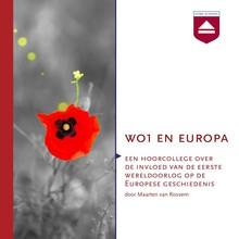 Maarten van Rossem WO1 en Europa - Een hoorcollege over de invloed van de Eerste Wereldoorlog op de Europese geschiedenis