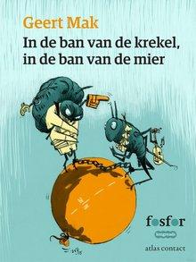 Geert Mak In de ban van de krekel, in de ban van de mier - Over oude verhalen in een nieuw Europa