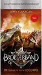 John Flanagan Broederband Boek 4 - De slaven van Socorro