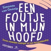 Simonne van Gennip Een foutje in mijn hoofd - Zeven maanden zwanger en een hersenbloeding