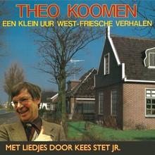 Theo Koomen Een klein uur West-Friesche verhalen - Met liedjes door Kees Stet jr.