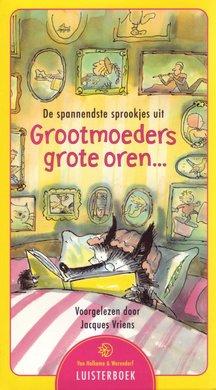 Jacques Vriens De spannendste sprookjes uit Grootmoeders grote oren… - Voorgelezen door Jacques Vriens