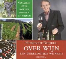 Hubrecht Duijker Over wijn - Een wereldwijde wijnreis