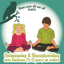 Vera Kinket Neem waar als een uil - Ontspanning & bewustwording voor kinderen (5-12) en ouders
