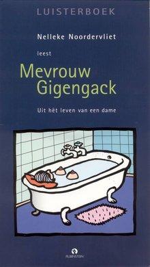 Nelleke Noordervliet Mevrouw Gigengack - Uit het leven van een dame