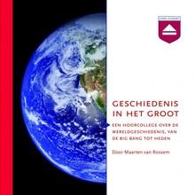 Maarten van Rossem Geschiedenis in het groot - Een hoorcollege over de wereldgeschiedenis, van de big bang tot het heden