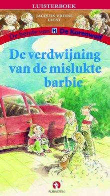 Jacques Vriens De verdwijning van de mislukte barbie - De bende van De Korenwolf