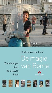 Andrea Vreede De magie van Rome - Wandelingen door de eeuwen heen (verkorte versie)