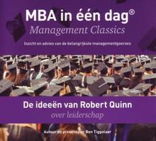 Ben Tiggelaar De ideeën van Robert Quinn over leiderschap - MBA in één dag - Management Classics - Inzicht en advies van de belangrijkste managementgoeroes (serie)