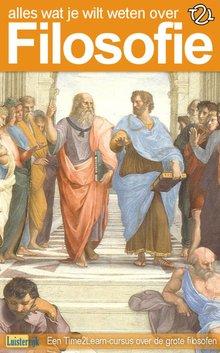 Time2Learn Alles wat je wilt weten over filosofie - Een Time2Learn luistercursus over de grote filosofen