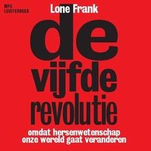 Lone Frank De vijfde revolutie - Omdat hersenwetenschap onze wereld gaat veranderen