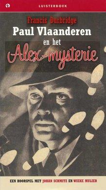 Francis Durbridge Paul Vlaanderen en het Alex-Mysterie - Een hoorspel met Johan Schmitz en Wieke Mulier