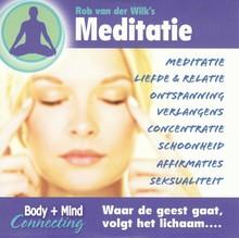 Rob van der Wilk Rob van der Wilk's Meditatie - Body + Mind Connecting - Waar de geest gaat, volgt het lichaam...