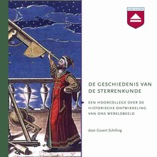 Govert Schilling De geschiedenis van de sterrenkunde - Hoorcollege over de historische ontwikkeling van ons wereldbeeld