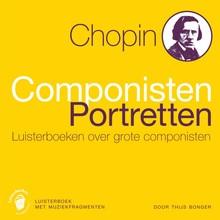 Thijs Bonger Chopin - Componisten Portretten - Luisterboeken over grote componisten