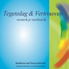 Tessa Gottschal Tegenslag en Vertrouwen - Versterk je veerkracht - Mediteren met Tessa Gottschal