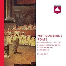Jan Lokin Het klassieke Rome - Een hoorcollege over de beschavingsgeschiedenis van de Romeinse samenleving