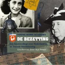 Aya Peters De bezetting - Een luistercollege over Nederland in de Tweede Wereldoorlog