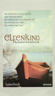 Remmelt Mastebroek Elfenkind - Een ontroerend verhaal uit het oude Keltische Wales