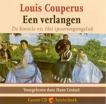 Louis Couperus Een verlangen - De binocle & Het spoorwegongeluk