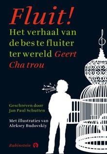 Jan Paul Schutten Fluit! - Het verhaal van de beste fluiter ter wereld Geert Chatrou