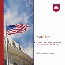 Maarten van Rossem Amerika - Een hoorcollege moderne geschiedenis van de V.S.
