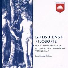 Herman Philipse Godsdienstfilosofie - Een hoorcollege over religie tussen wonder en wetenschap
