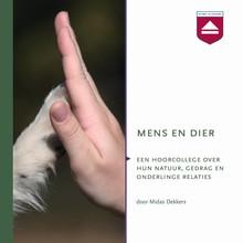 Midas Dekkers Mens en Dier - Een hoorcollege over hun natuur, gedrag en onderlinge relaties