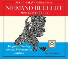 Marc Chavannes Niemand regeert - De privatisering van de Nederlandse politiek