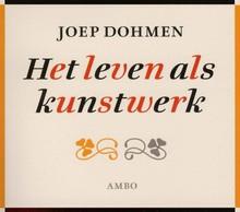 Joep Dohmen Het leven als kunstwerk