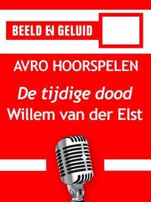 Willem van der Elst De tijdige dood - AVRO hoorspelen
