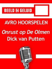 Dick van Putten Onrust op De Olmen - AVRO hoorspelen