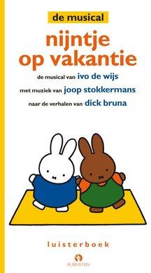 Ivo de Wijs Nijntje op vakantie - De derde musical van Nijntje