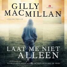 Gilly Macmillan Laat me niet alleen - Literaire thriller