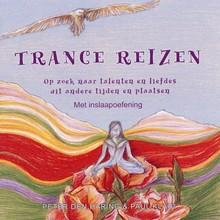Peter den Haring Trancereizen - Op zoek naar talenten en liefdes uit andere tijden en plaatsen - Met inslaapoefening