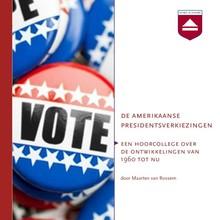 Maarten van Rossem De Amerikaanse presidentsverkiezingen - Een hoorcollege over de ontwikkelingen van 1960 tot nu