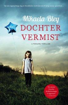 Mikaela Bley Dochter vermist - Literaire thriller