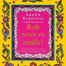 Laura Esquivel Rode rozen en tortilla's - Een verliefde jonge vrouw verwerkt haar liefde in de magische gerechten die ze maakt