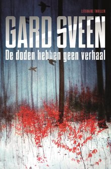 Gard Sveen De doden hebben geen verhaal - Literaire thriller