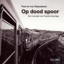 Francis Durbridge Paul en Ina Vlaanderen op dood spoor - Een hoorspel van Francis Durbridge